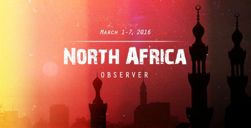 North Africa Observer - Mar. 1-7, 2016