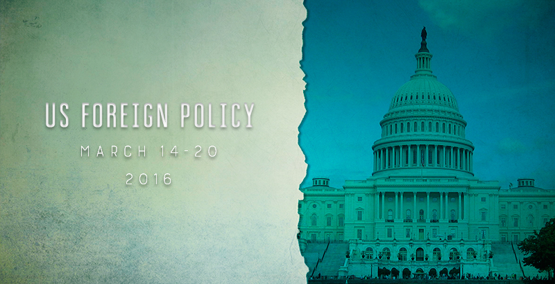 US Foreign Policy - Mar. 14-20, 2016