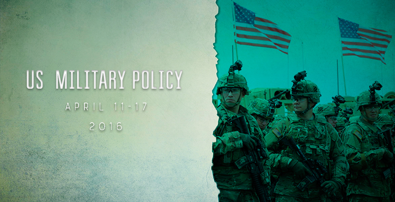 US Military Policy April 11-17, 2016