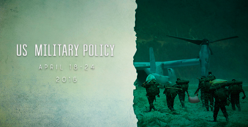 US Military Policy - April 18-24, 2016
