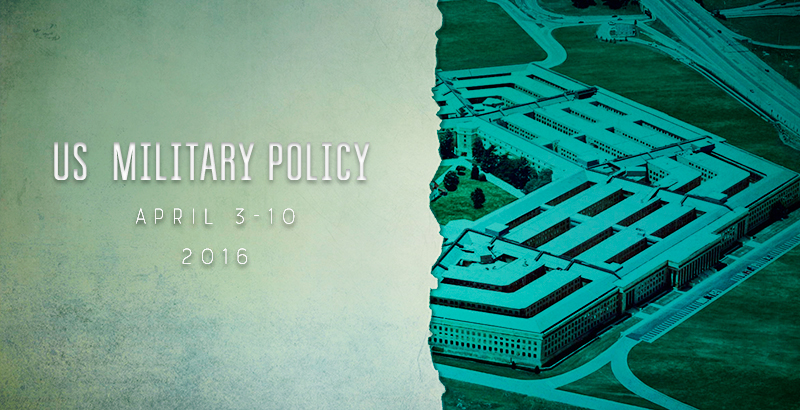 US Military Policy - April 3-10, 2016