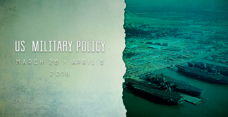 US Military Policy - March 28 - April 3, 2016