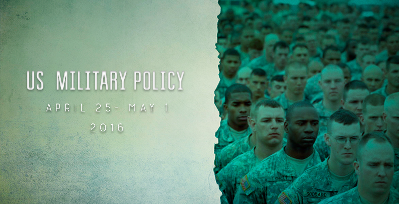 US Military Policy - April 25 - May 1, 2016