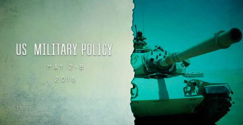 US Military Policy - May 2-8, 2016