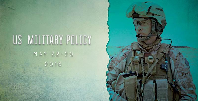 US Military Policy - May 22-29, 2016