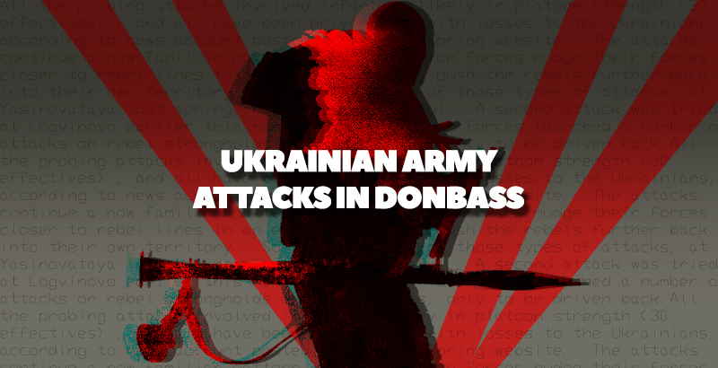 Ukrainian Army Launching Probing Attacks in Donbass Region