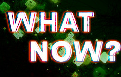 What_Now-1