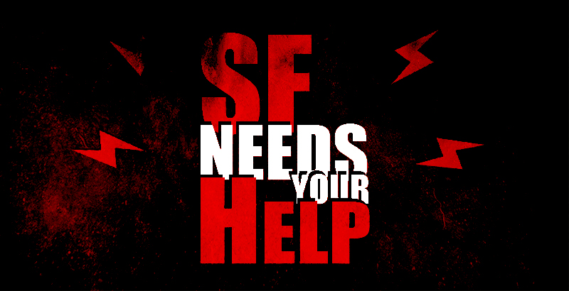 SF Needs Your Help To Survive In January!