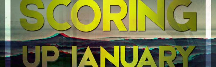 Scoring Up January