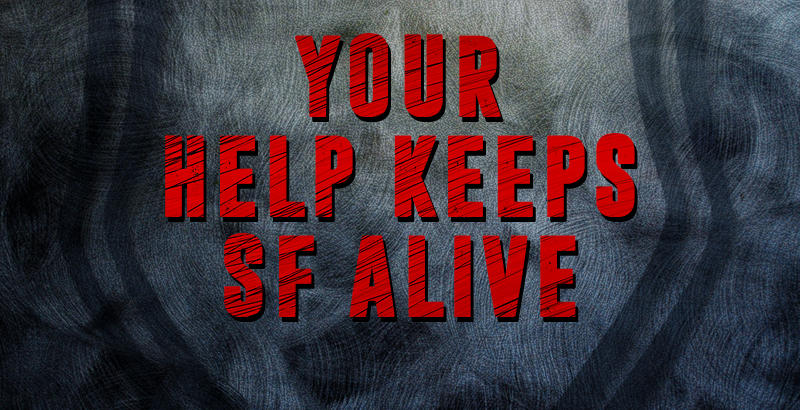SF Needs Your Help To Survive In March