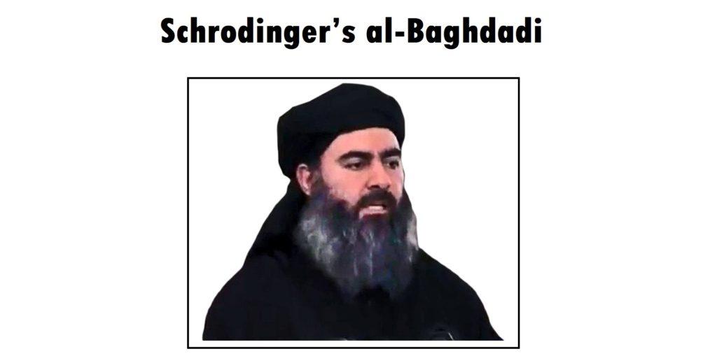Schrodinger's al-Baghdadi