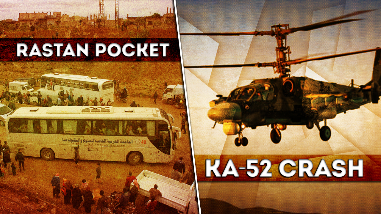 Syrian War Report – May 8, 2018: Rastan Pocket Deal, Ka-52 Crash