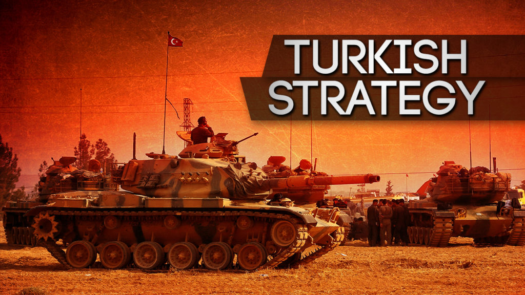 Turkish Strategy In Northern Syria: Military Operations, Turkish-backed Groups And Idlib Issue