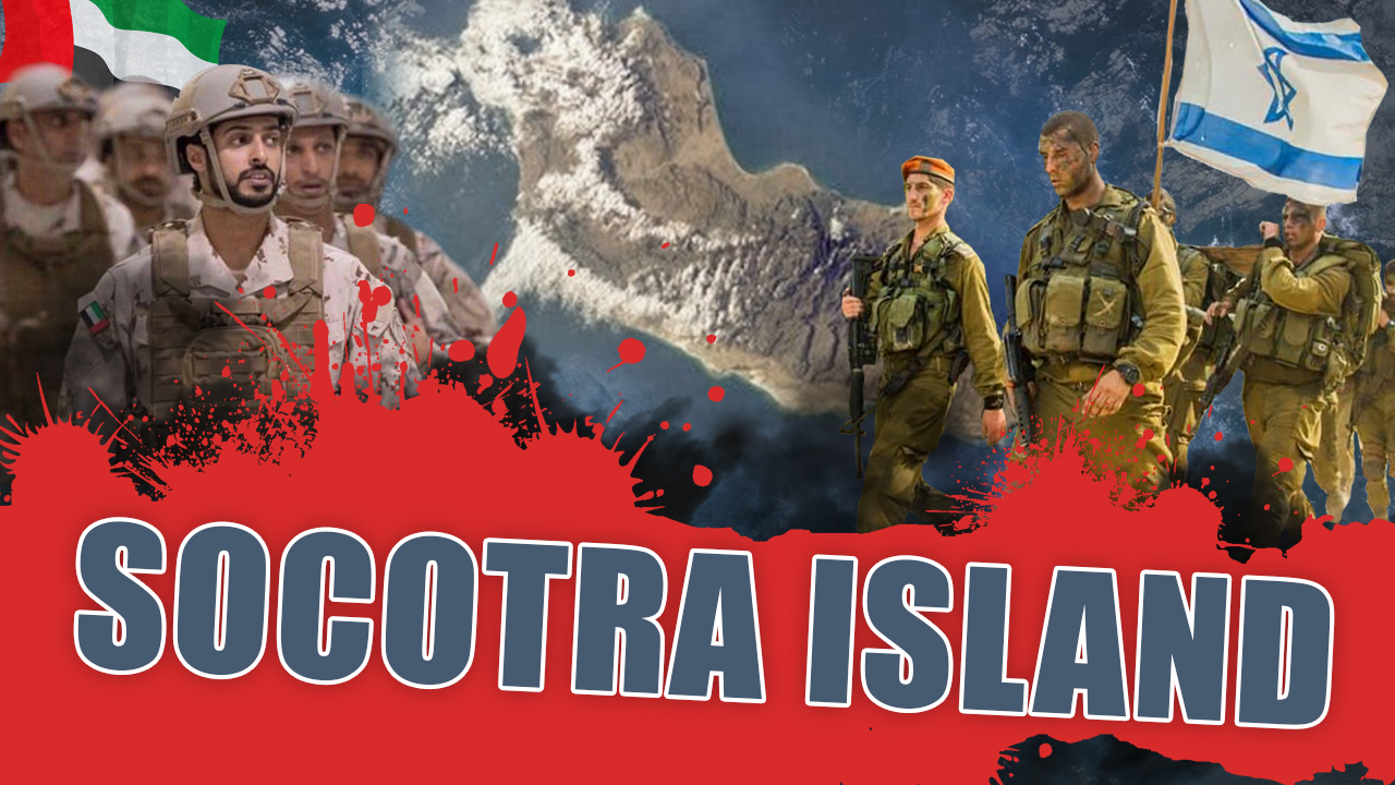 UAE, Israel To Establish Spy Base On Yemen's Socotra Island. Again?