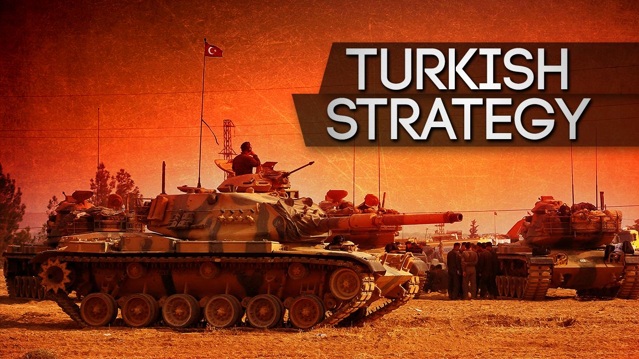 Turkish Efforts To Seize Northern Syria